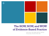 The HOW, NOW & WOW of Evidence-Based Practice