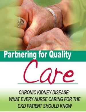 CKD Modules  - Chronic Kidney Disease: What Every Nurse Caring for the CKD Patient Should Know