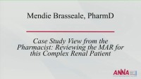 Interdisciplinary Management of the Critically Ill Renal Patient - Case Study View from the Pharmacist: Reviewing the MAR for this Complex Renal Patient