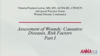 Wound Assessment and Care - Assessment of Wounds: Causative Diseases, Risk Factors