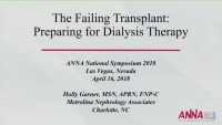 The Failing Transplant: Preparing for Dialysis Therapy