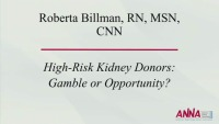 Transplantation - High Risk Kidney Donors: Gamble or Opportunity